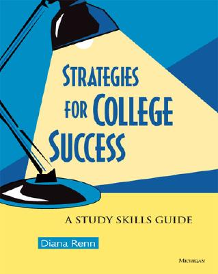 Strategies For College Success By Renn, Diana/ Zwier, Lawrence