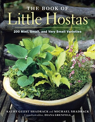 The Book of Little Hostas By Shadrack, Kathy Guest/ Shadrack, Michael/ Grenfell, Diana (EDT)