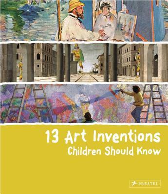 13 Art Inventions Children Should Know By Heine, Florian